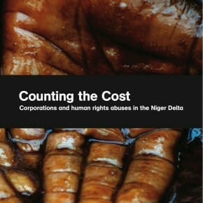 Counting the Cost: corporations and human rights abuses in the Niger Delta
