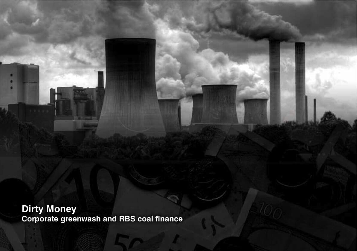 Dirty Money – Corporate greenwash and RBS coal finance