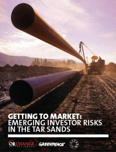 Getting to Market: emerging investor risks in the tar sands