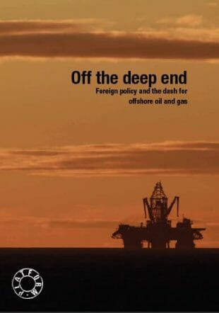 Off the Deep End: Foreign policy and the dash for offshore oil and gas