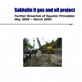 Sakhalin II gas and oil project: Further Breaches of Equator Principles May 2004 – March 2005