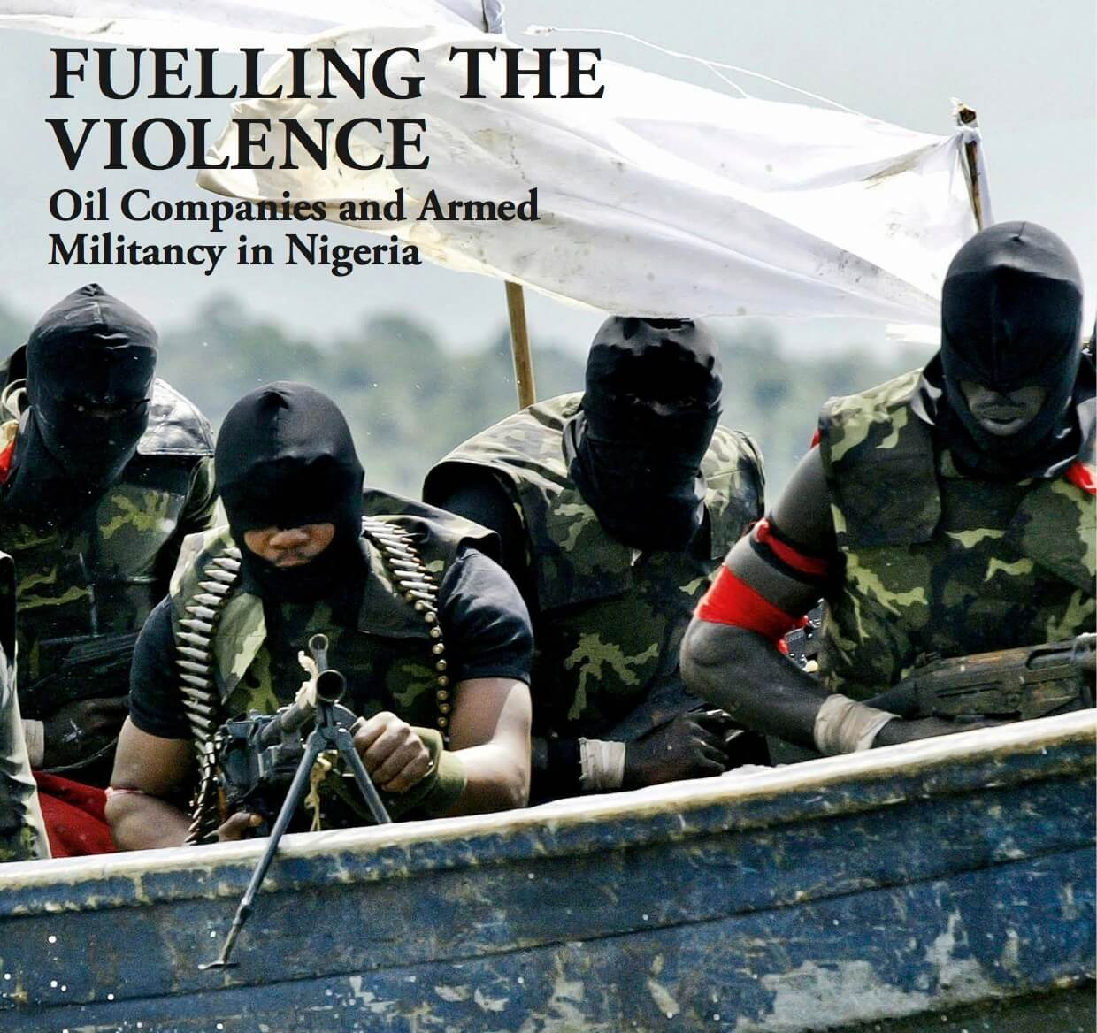 Oil companies gave cash and contracts to militants and warlords in Nigeria