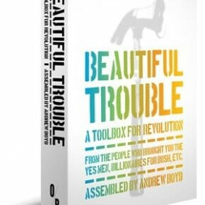 """Beautiful Trouble: A Toolbox for Revolution"" comes to London"
