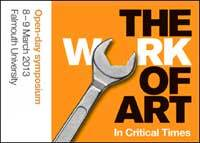 The Work of Art in Critical Times - Open Day Symposium at Falmouth University, 8-9 March 2013