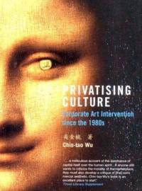 Chin-tao-Wu-Privatising-Culture-Corporate-Art-Invervention-since-the-1980s-book-cover