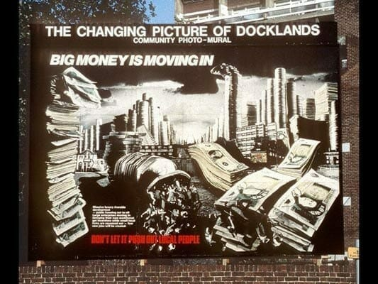 London Docklands Community Poster Project image - 'Big Money is moving in'