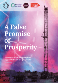 A False Promise of Prosperity: An analysis of UK Prosperity Fund support to the oil and gas industry