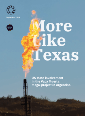 More Like Texas: US state involvement in the Vaca Muerta mega-project in Argentina. Briefing cover.